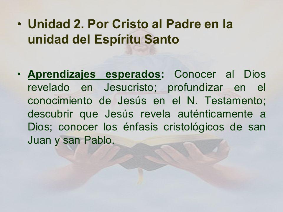Unidad 2. Por Cristo al Padre en la unidad del Espíritu Santo
