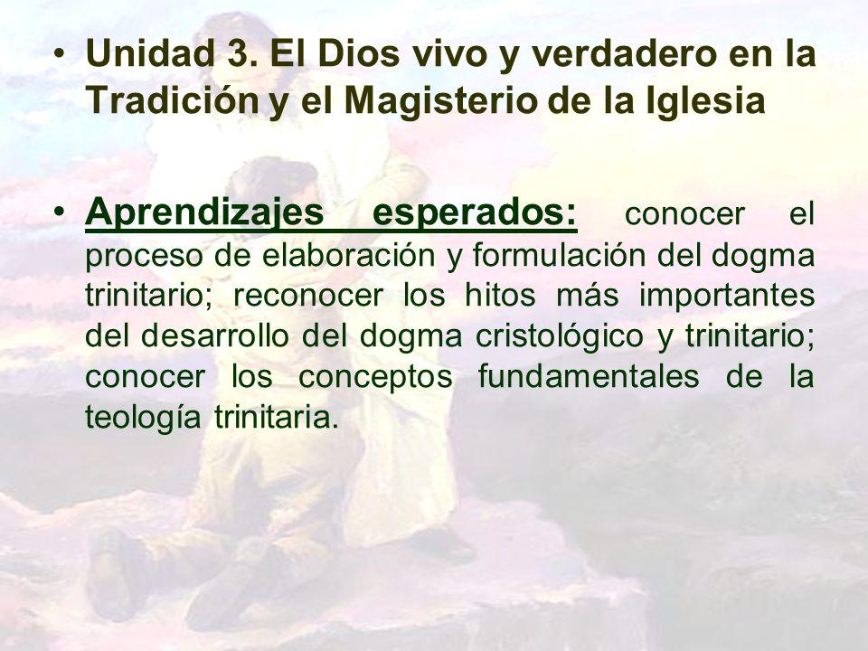Unidad 3. El Dios vivo y verdadero en la Tradición y el Magisterio de la Iglesia