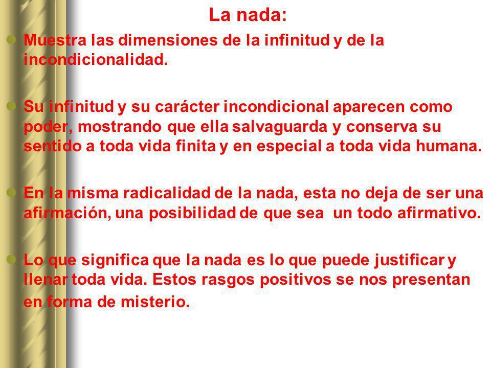 La nada: Muestra las dimensiones de la infinitud y de la incondicionalidad.