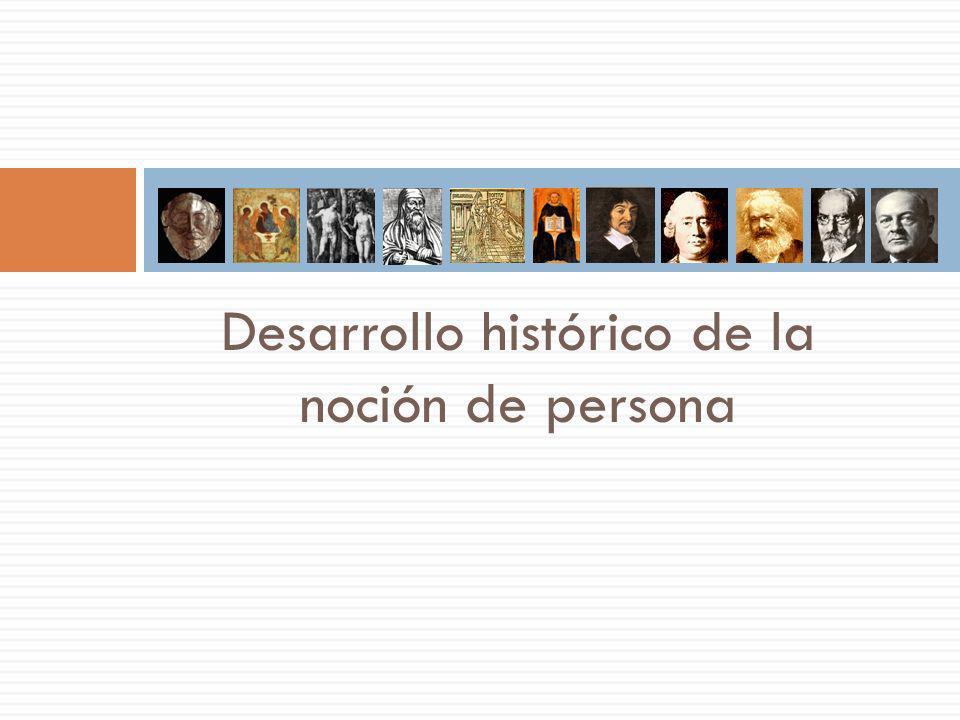 Desarrollo histórico de la noción de persona