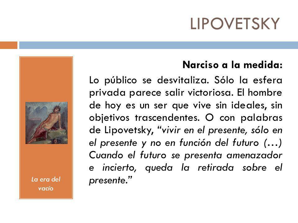 LIPOVETSKY Narciso a la medida: