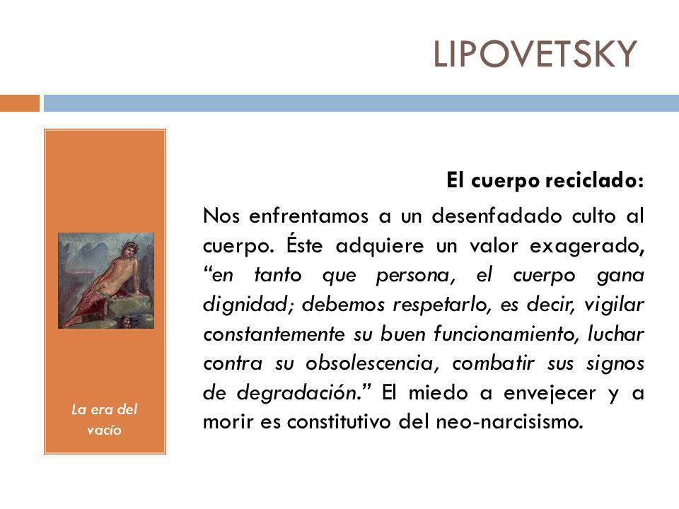 LIPOVETSKY El cuerpo reciclado:
