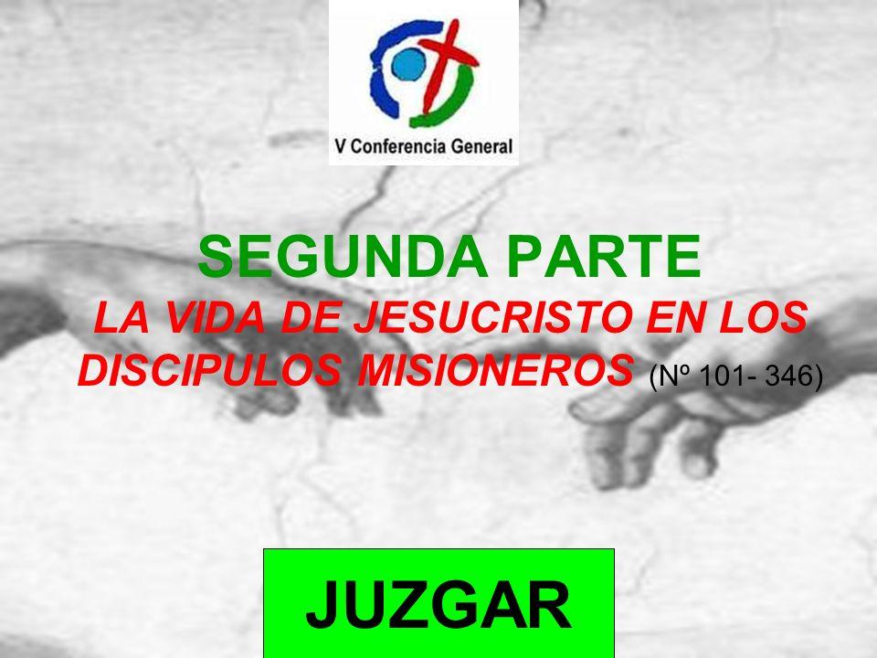 SEGUNDA PARTE LA VIDA DE JESUCRISTO EN LOS DISCIPULOS MISIONEROS (Nº 101- 346)