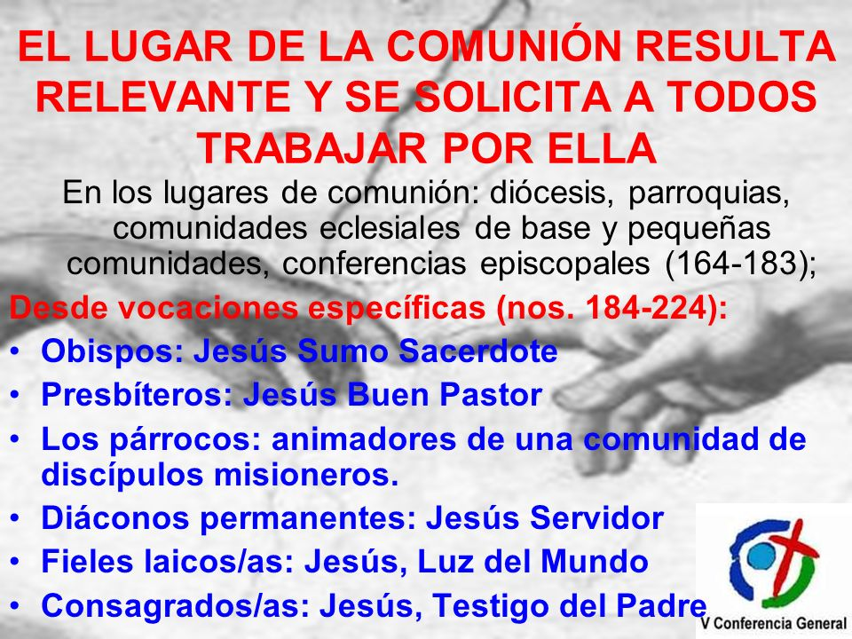 EL LUGAR DE LA COMUNIÓN RESULTA RELEVANTE Y SE SOLICITA A TODOS TRABAJAR POR ELLA