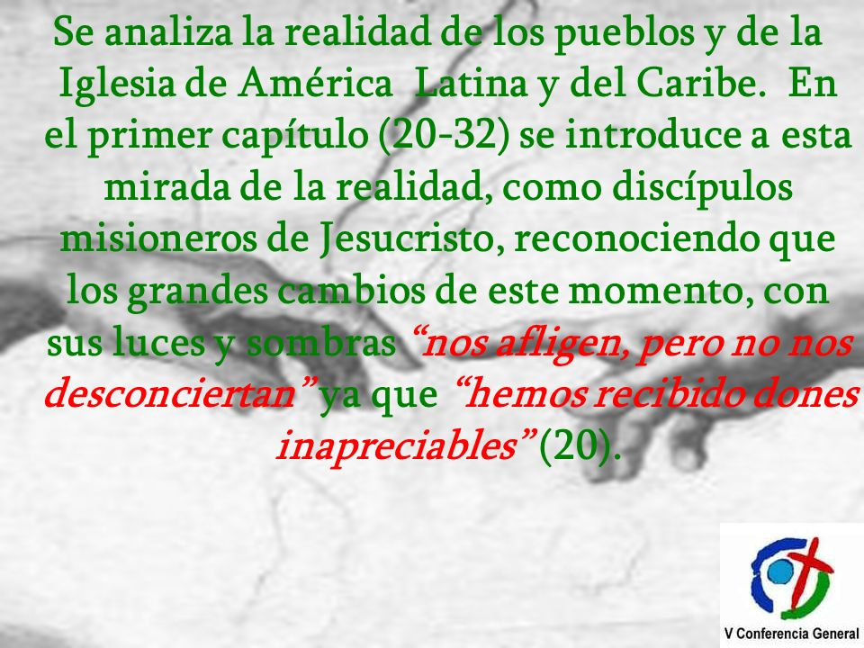 Se analiza la realidad de los pueblos y de la Iglesia de América Latina y del Caribe.