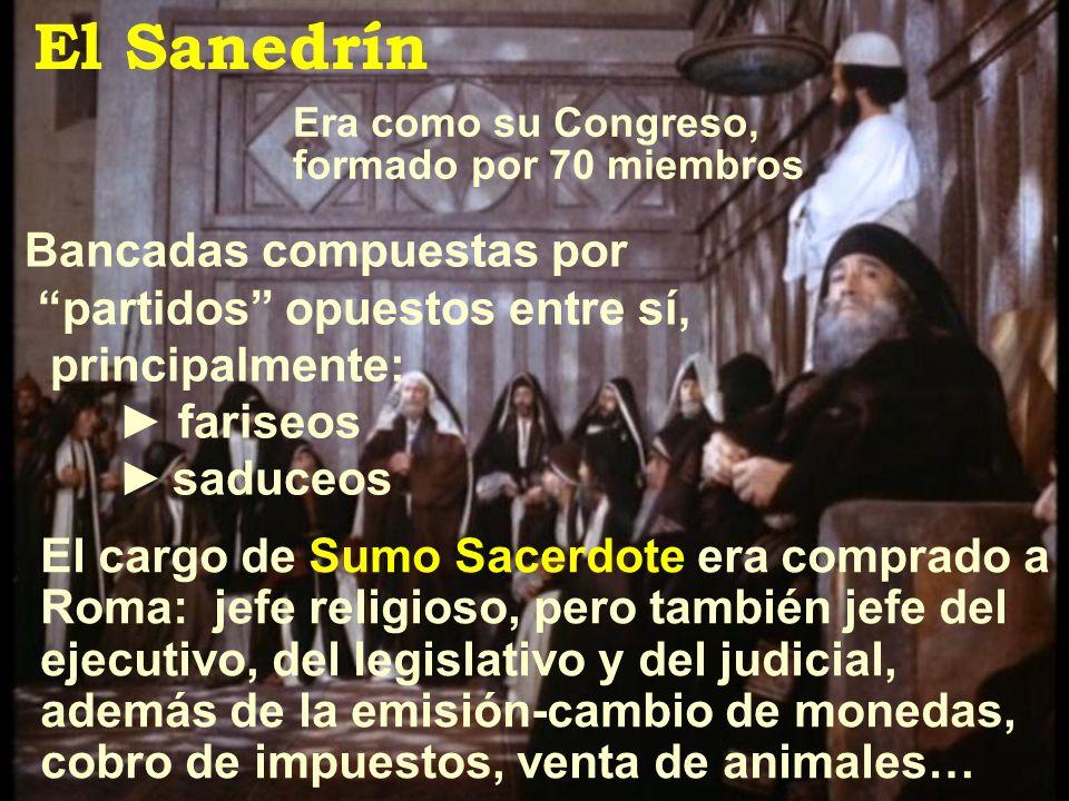 El Sanedrín Bancadas compuestas por partidos opuestos entre sí,