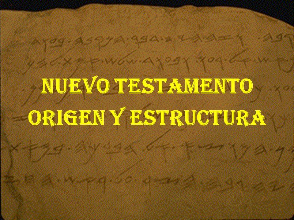 NUEVO TESTAMENTO ORIGEN Y ESTRUCTURA