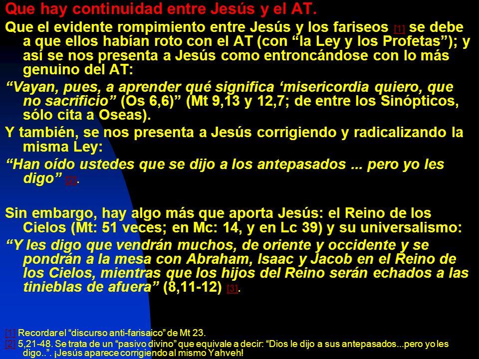 Que hay continuidad entre Jesús y el AT.