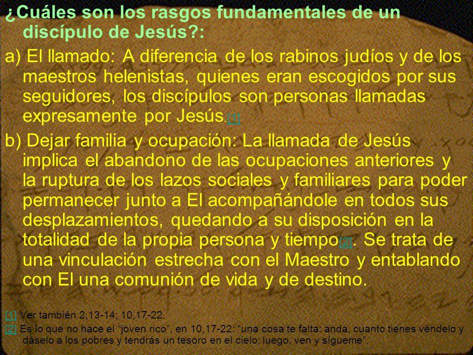 ¿Cuáles son los rasgos fundamentales de un discípulo de Jesús :