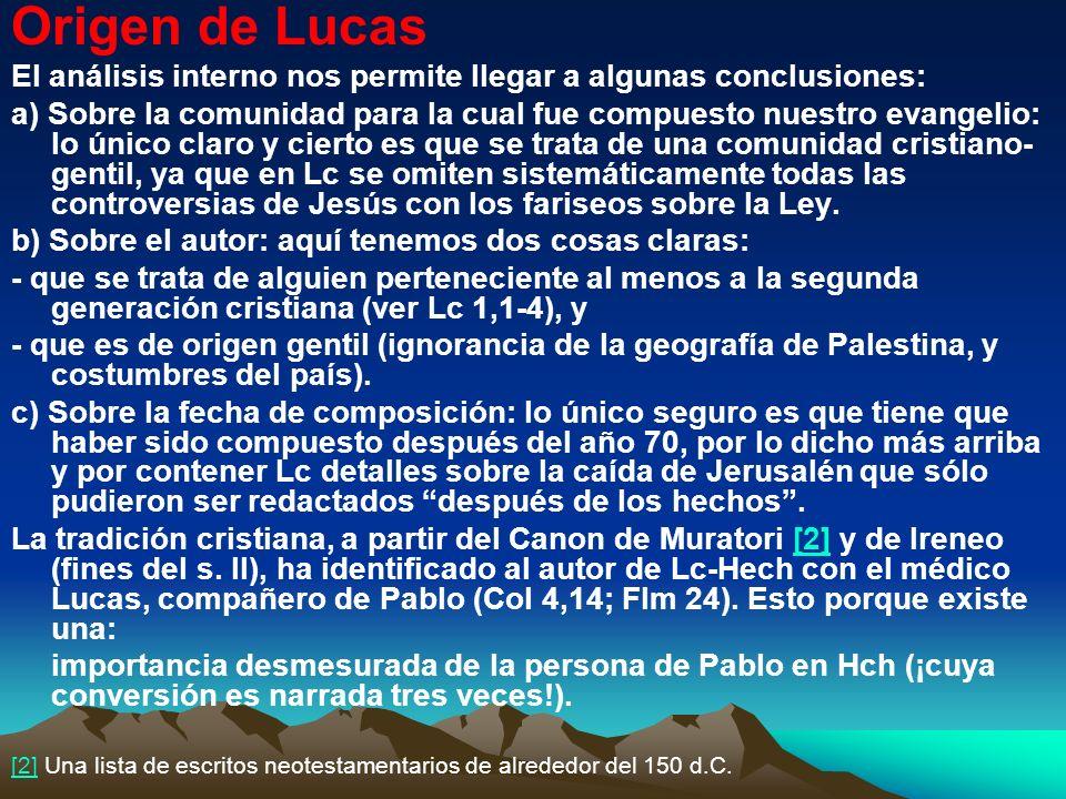 Origen de Lucas El análisis interno nos permite llegar a algunas conclusiones: