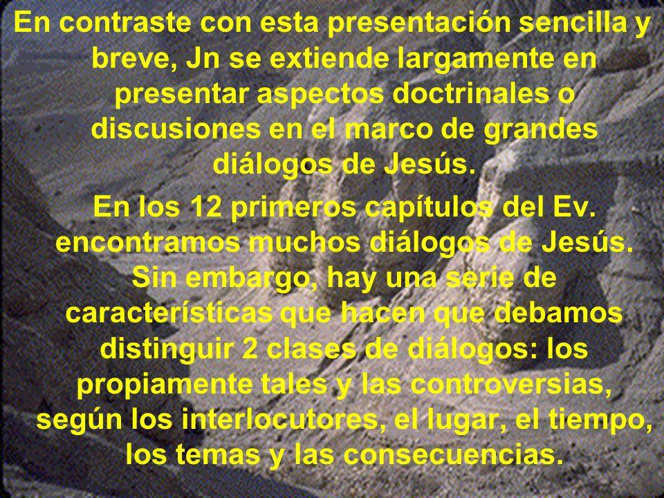 En contraste con esta presentación sencilla y breve, Jn se extiende largamente en presentar aspectos doctrinales o discusiones en el marco de grandes diálogos de Jesús.