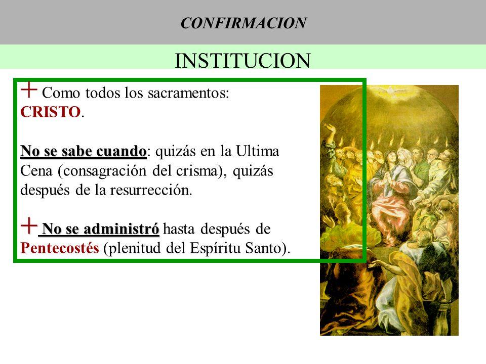 INSTITUCION CONFIRMACION Como todos los sacramentos: CRISTO.