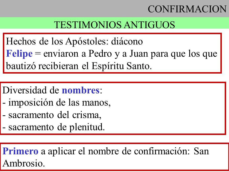 CONFIRMACION TESTIMONIOS ANTIGUOS. Hechos de los Apóstoles: diácono.