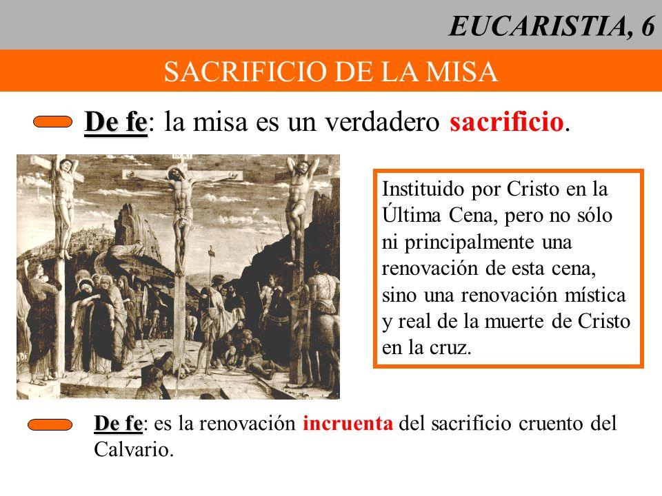 De fe: la misa es un verdadero sacrificio.
