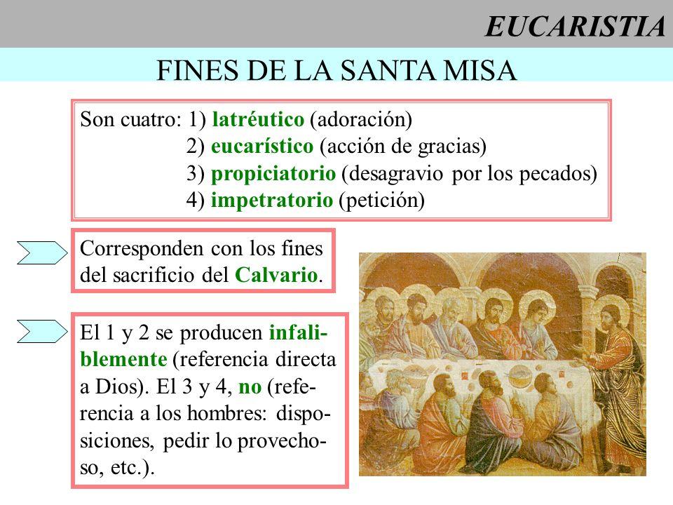 EUCARISTIA FINES DE LA SANTA MISA