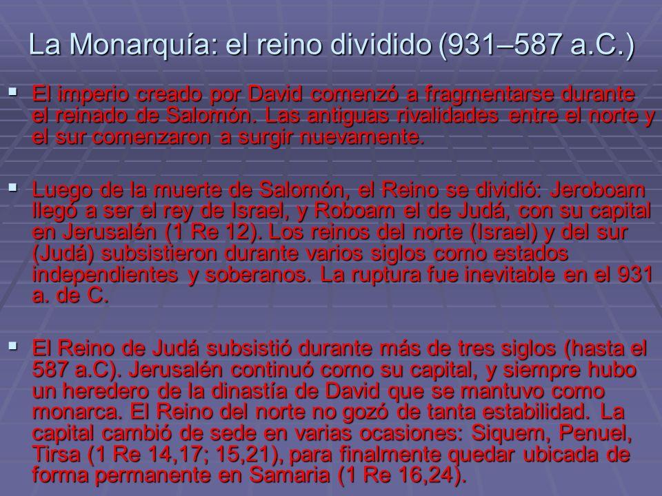 La Monarquía: el reino dividido (931–587 a.C.)