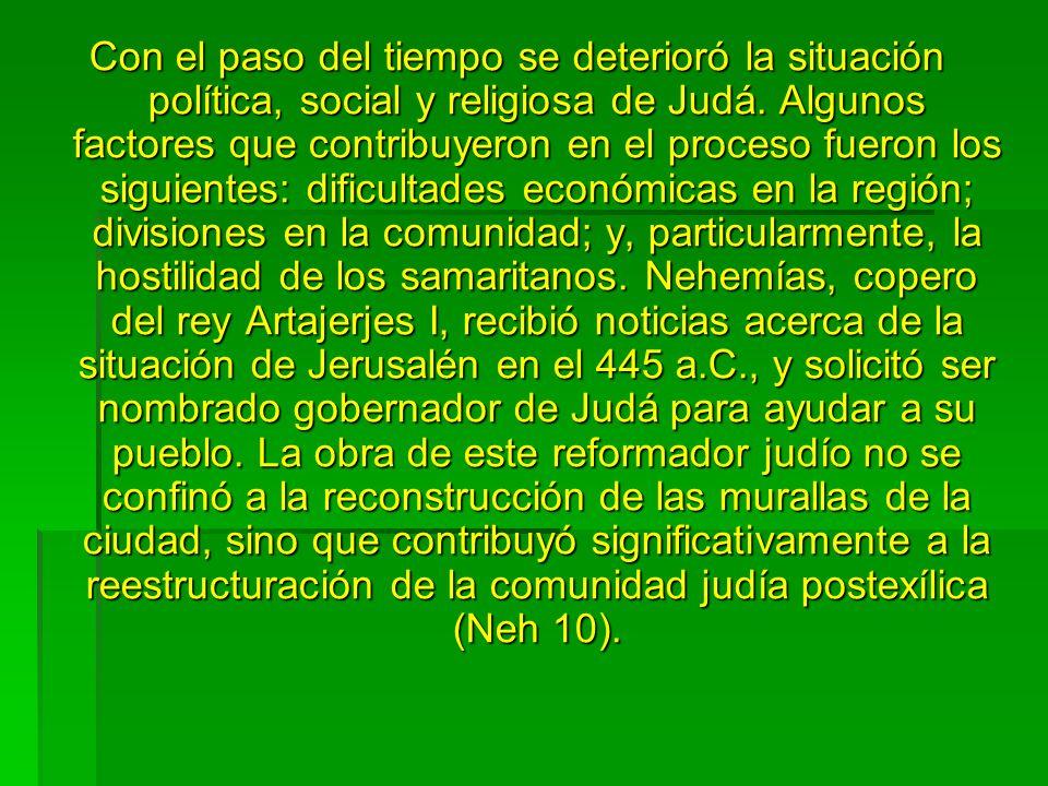 Con el paso del tiempo se deterioró la situación política, social y religiosa de Judá.