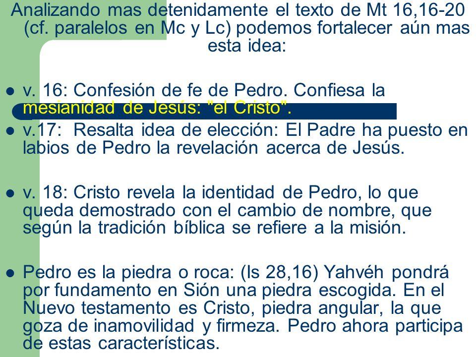 Analizando mas detenidamente el texto de Mt 16,16-20 (cf