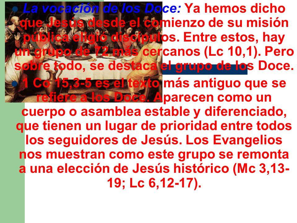 La vocación de los Doce: Ya hemos dicho que Jesús desde el comienzo de su misión pública eligió discípulos. Entre estos, hay un grupo de 72 más cercanos (Lc 10,1). Pero sobre todo, se destaca el grupo de los Doce.