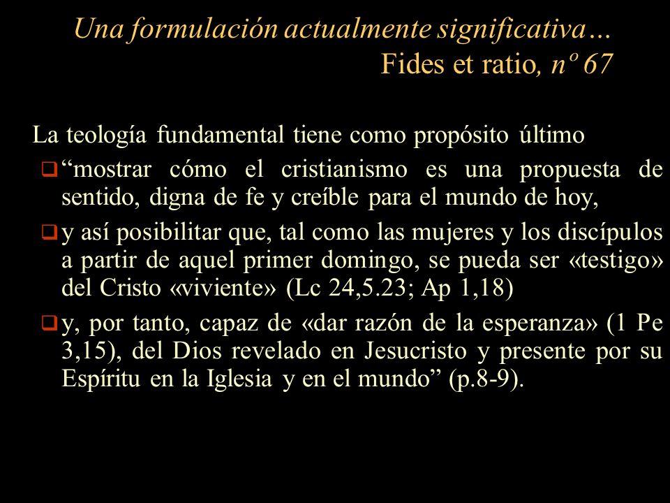Una formulación actualmente significativa… Fides et ratio, nº 67