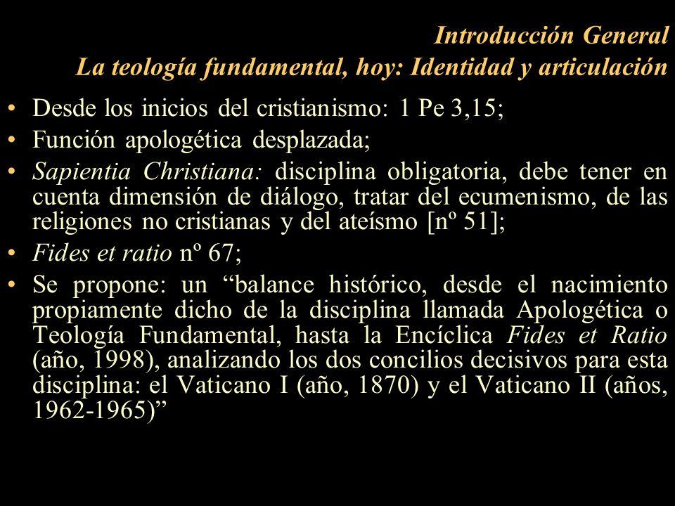 Introducción General La teología fundamental, hoy: Identidad y articulación