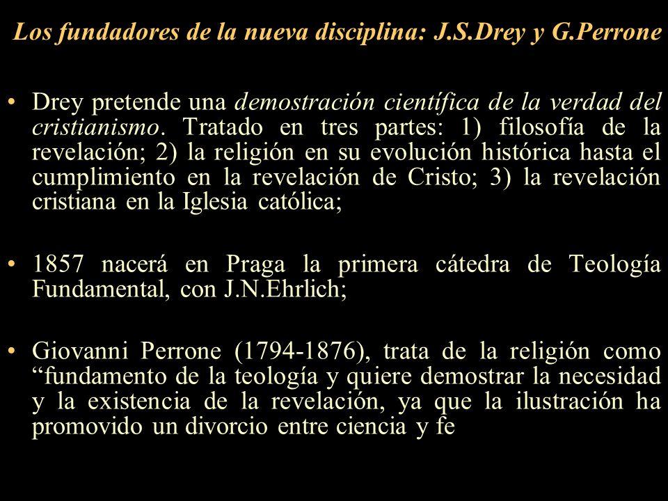 Los fundadores de la nueva disciplina: J.S.Drey y G.Perrone