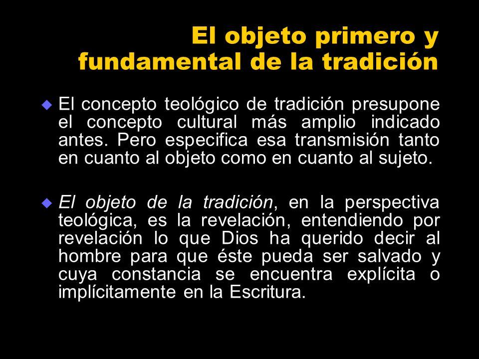 El objeto primero y fundamental de la tradición