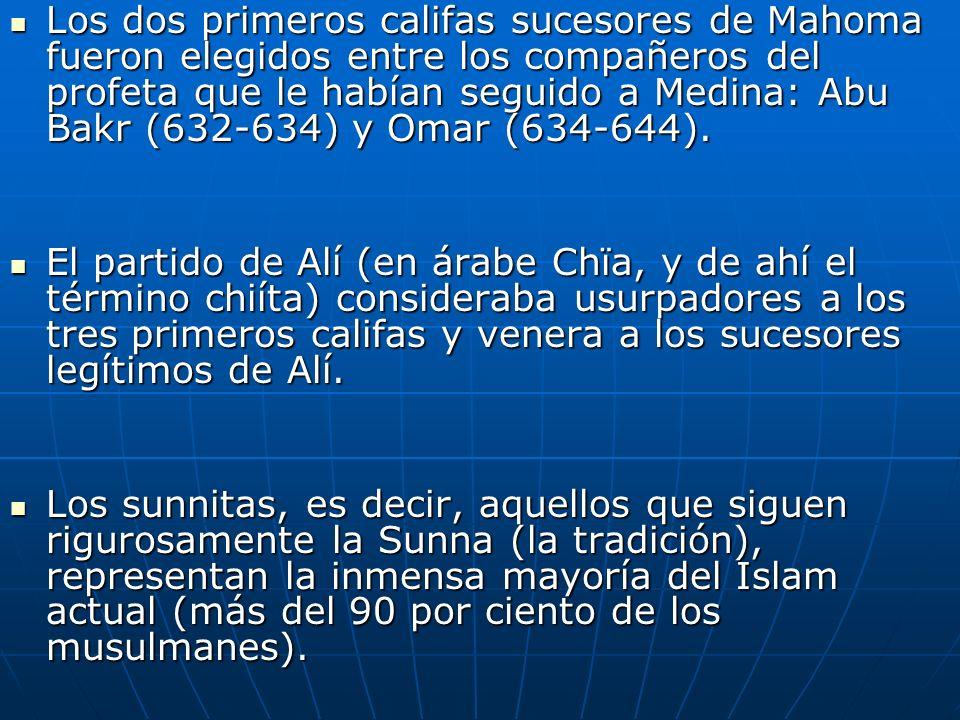 Los dos primeros califas sucesores de Mahoma fueron elegidos entre los compañeros del profeta que le habían seguido a Medina: Abu Bakr (632-634) y Omar (634-644).