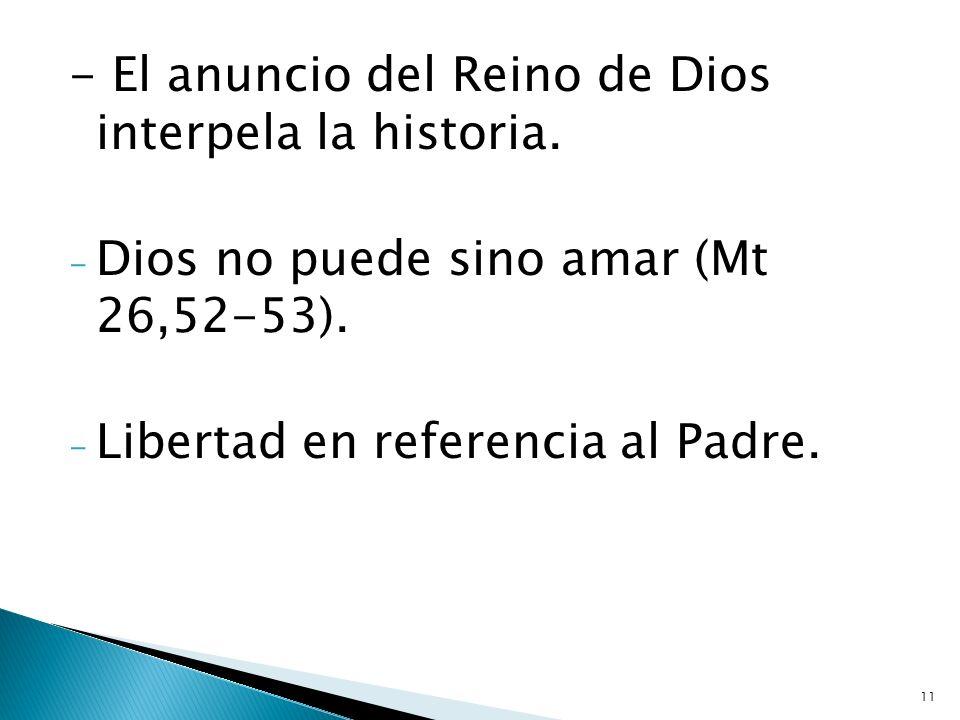 - El anuncio del Reino de Dios interpela la historia.