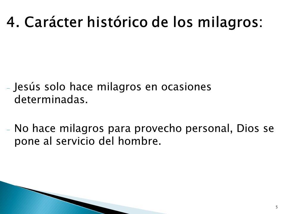 4. Carácter histórico de los milagros: