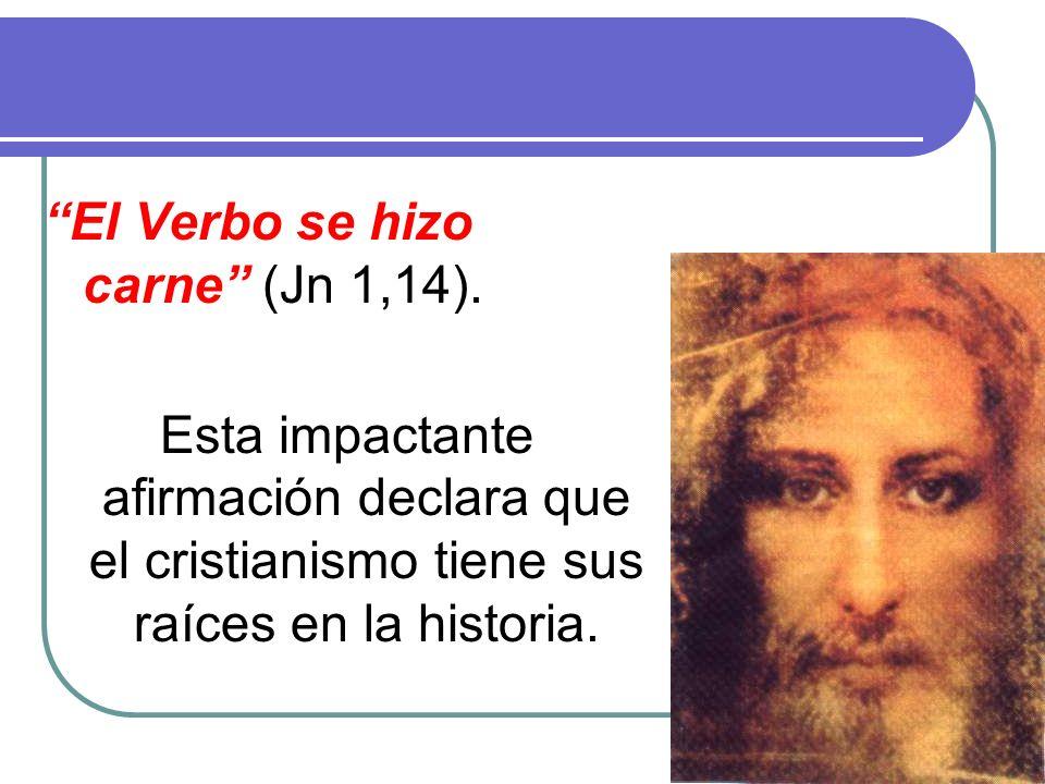 El Verbo se hizo carne (Jn 1,14)