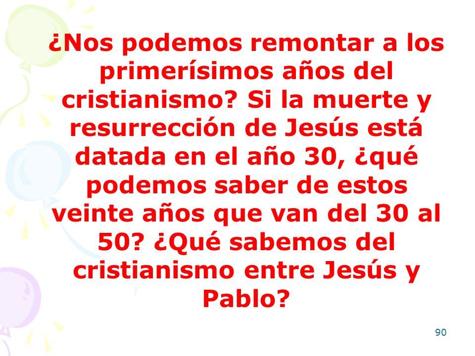 ¿Nos podemos remontar a los primerísimos años del cristianismo
