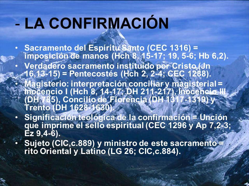 - LA CONFIRMACIÓN Sacramento del Espíritu Santo (CEC 1316) = imposición de manos (Hch 8, 15-17; 19, 5-6; Hb 6,2).