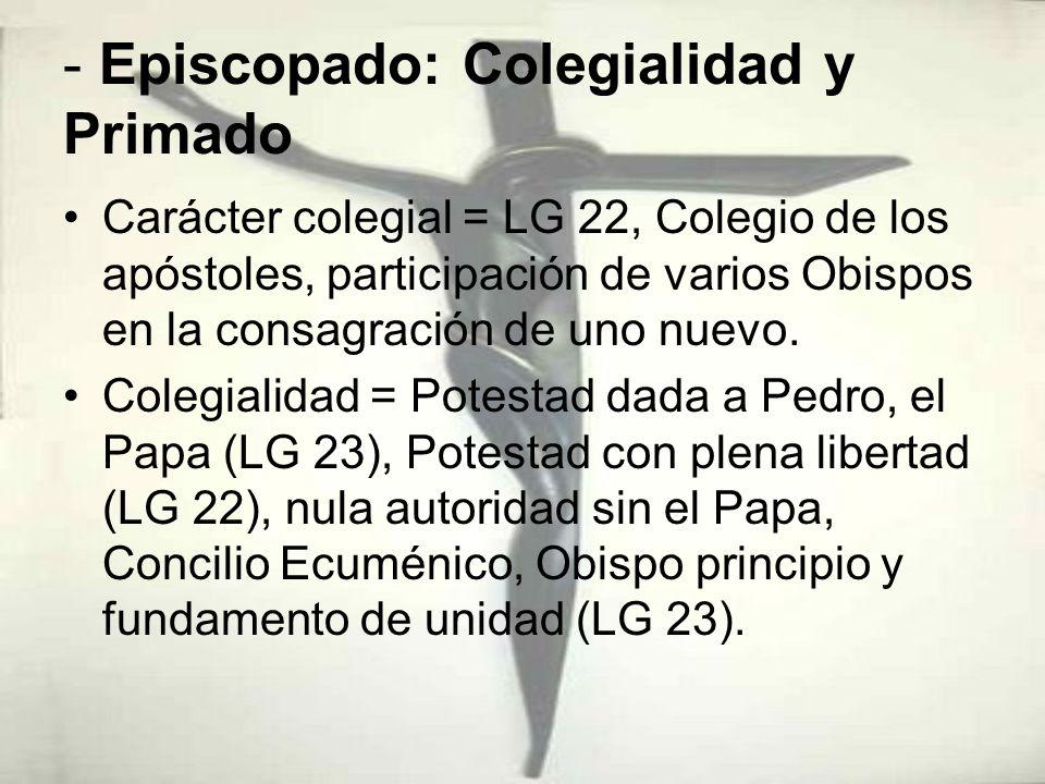 - Episcopado: Colegialidad y Primado