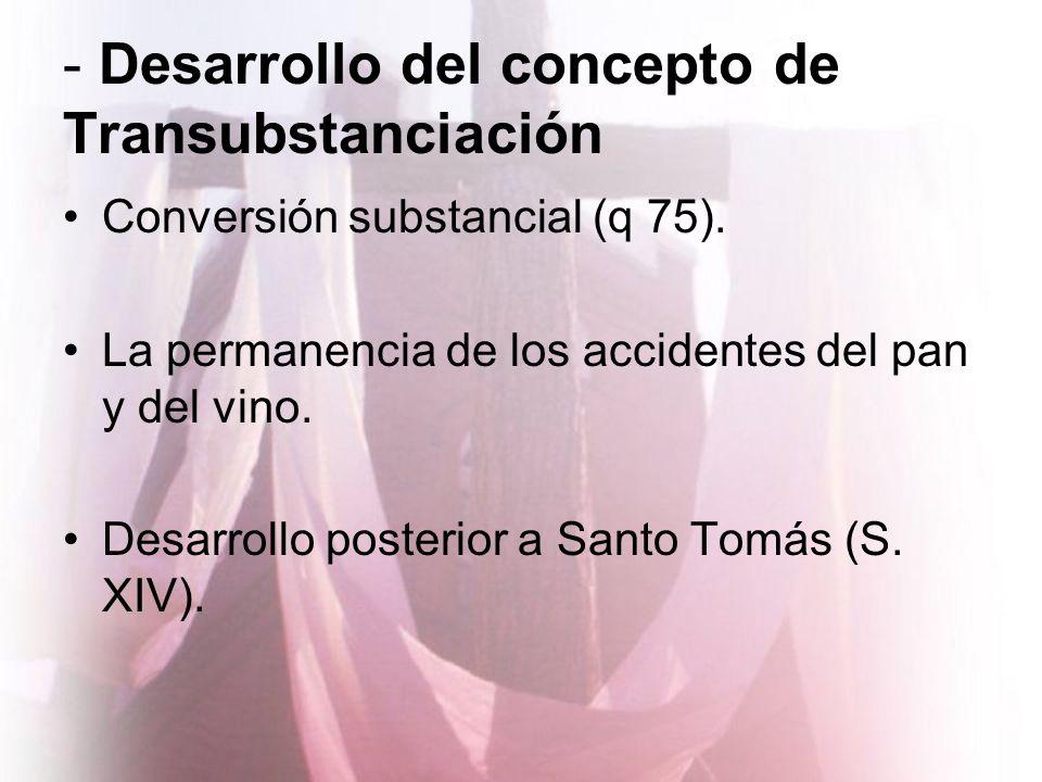- Desarrollo del concepto de Transubstanciación