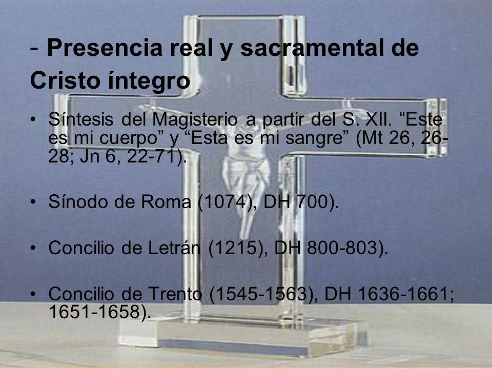 - Presencia real y sacramental de Cristo íntegro