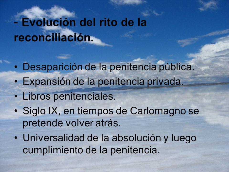 - Evolución del rito de la reconciliación.
