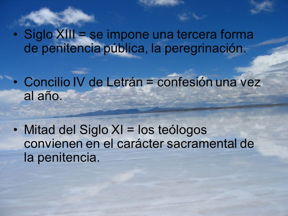 Siglo XIII = se impone una tercera forma de penitencia pública, la peregrinación.