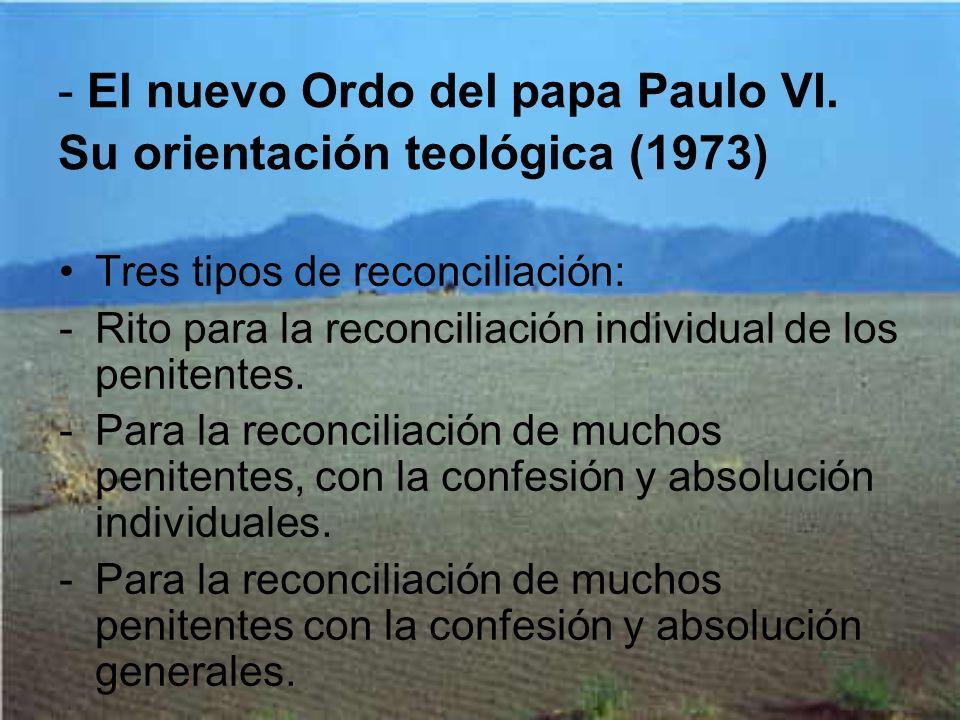 - El nuevo Ordo del papa Paulo VI. Su orientación teológica (1973)
