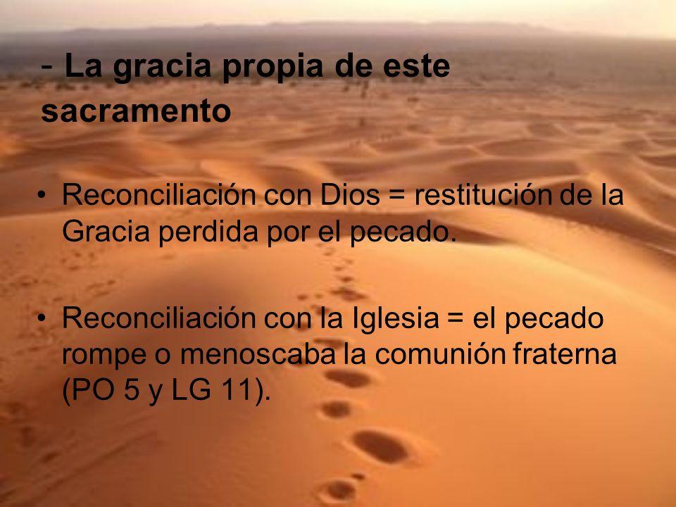- La gracia propia de este sacramento