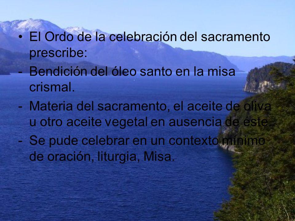 El Ordo de la celebración del sacramento prescribe: