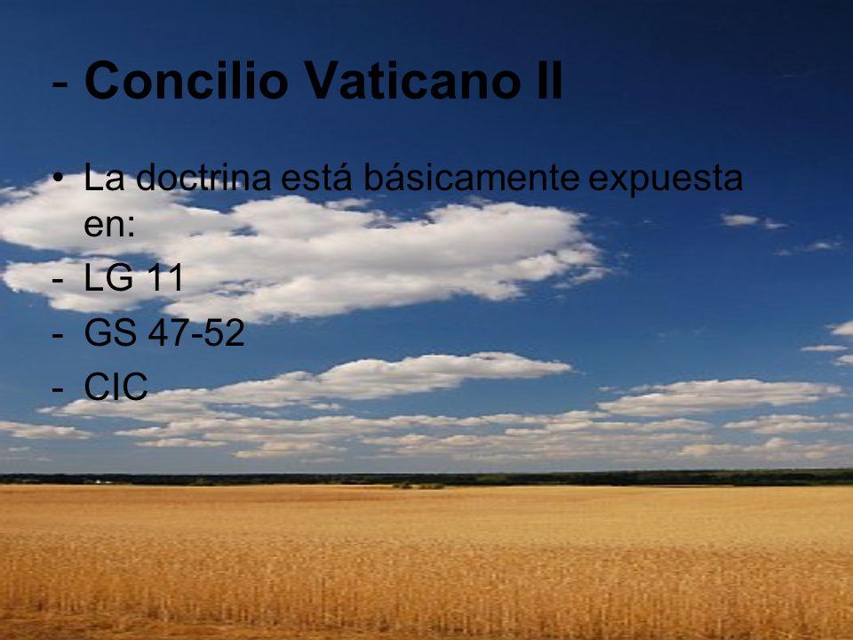 - Concilio Vaticano II La doctrina está básicamente expuesta en: LG 11