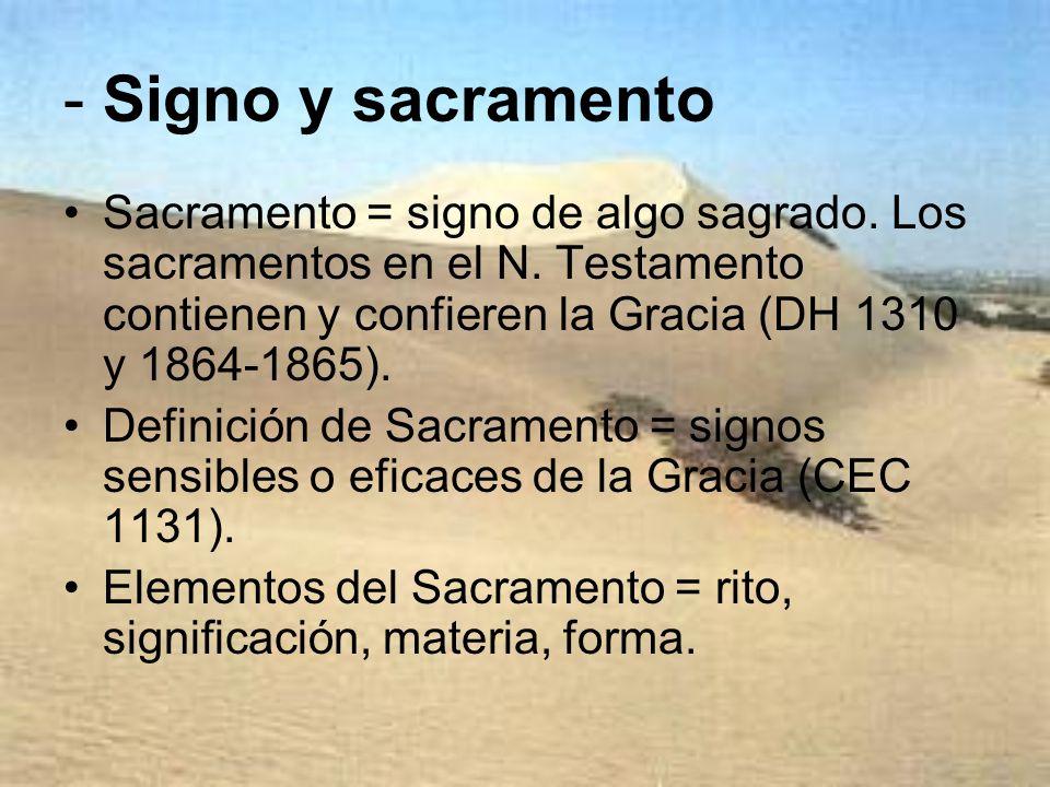 - Signo y sacramentoSacramento = signo de algo sagrado. Los sacramentos en el N. Testamento contienen y confieren la Gracia (DH 1310 y 1864-1865).