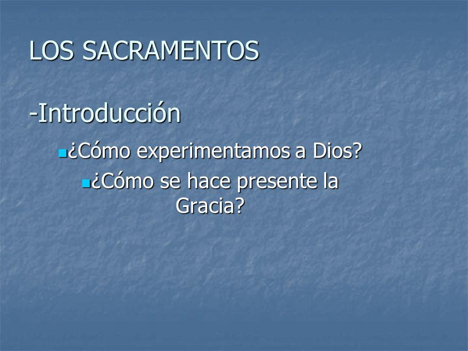 LOS SACRAMENTOS -Introducción