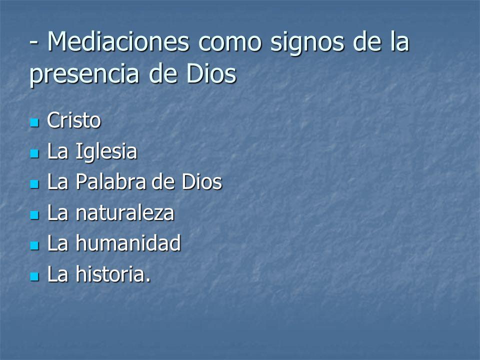 - Mediaciones como signos de la presencia de Dios
