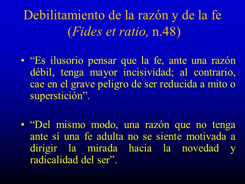 Debilitamiento de la razón y de la fe (Fides et ratio, n.48)
