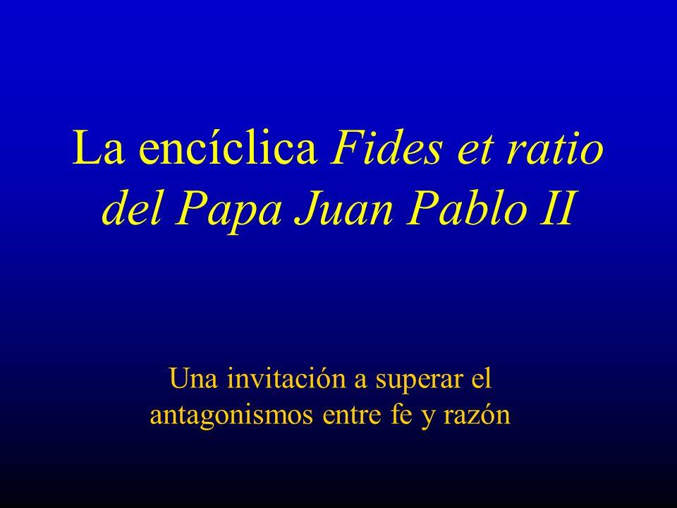 La encíclica Fides et ratio del Papa Juan Pablo II
