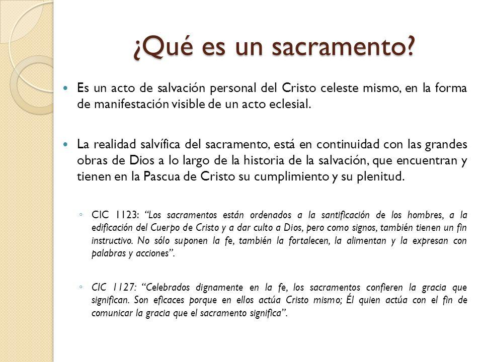 ¿Qué es un sacramento Es un acto de salvación personal del Cristo celeste mismo, en la forma de manifestación visible de un acto eclesial.