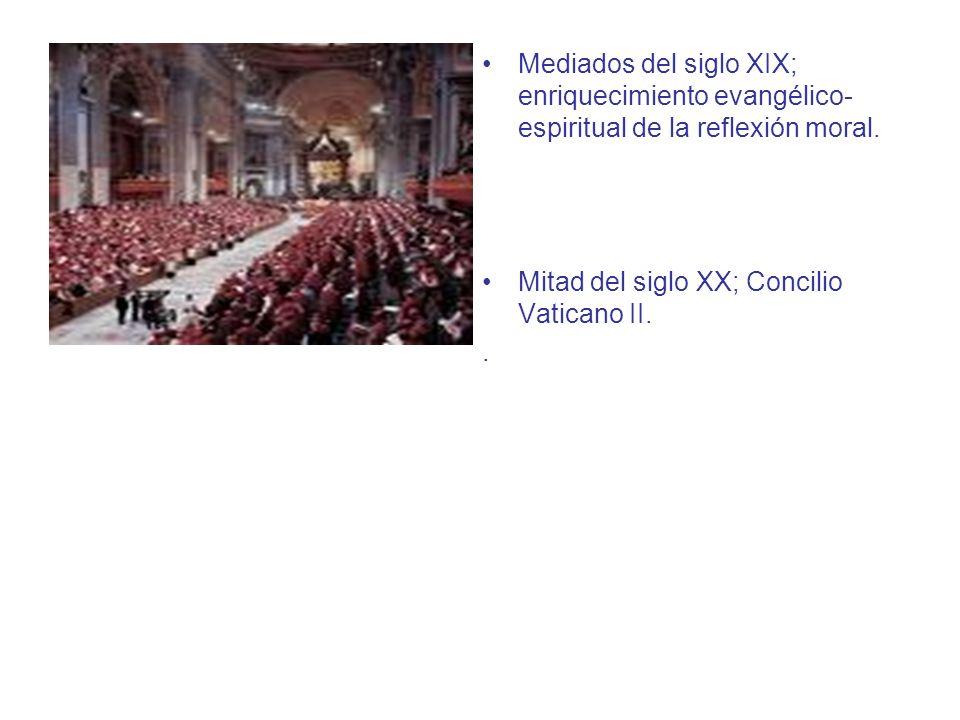 Mediados del siglo XIX; enriquecimiento evangélico-espiritual de la reflexión moral.