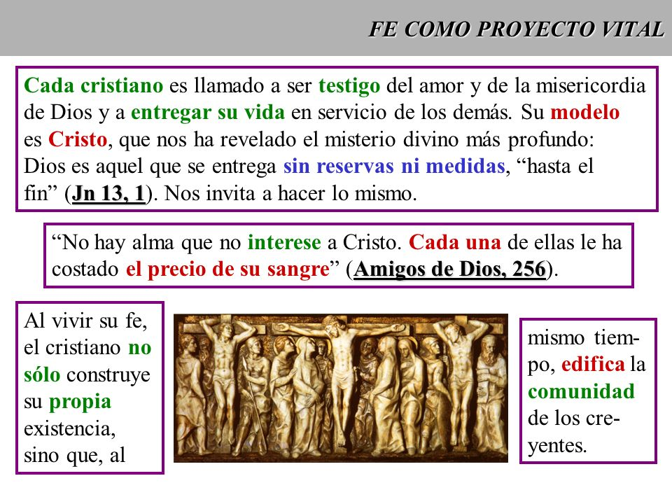 FE COMO PROYECTO VITALCada cristiano es llamado a ser testigo del amor y de la misericordia.